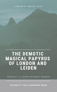 The Demotic Magical Papyrus of London and Leiden PDF