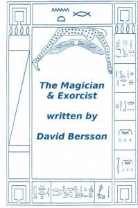 The Magician & Exorcist By David Bersson