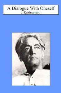 A Dialogue With Oneself by J. Krishnamurti free pdf ebook