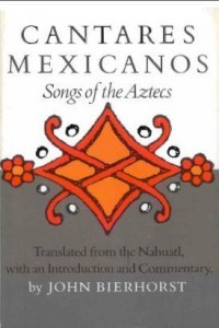 Cantares Mexianos - Songs of the Aztecs