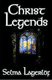 Christ Legends by Selma Lagerlöf pdf ebook