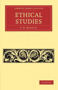Ethical Studies Selected Essays by F. H. Bradley