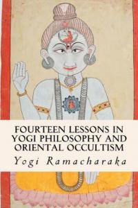 Fourteen lessons in yogi philosophy and oriental occultism PDF