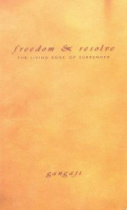 Freedom & Resolve - the living Edge of Surrender by Gangaji free ebook Gangaji