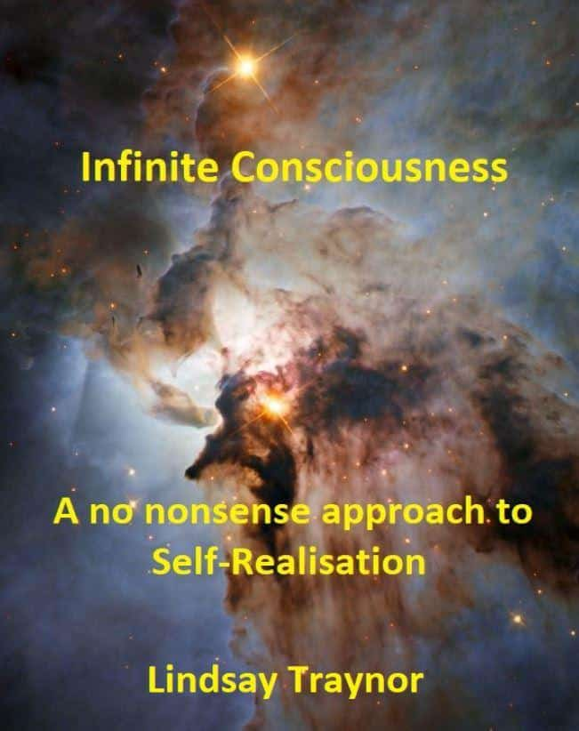Infinite Consciousness - A no nonsense approach to Self-Realisation