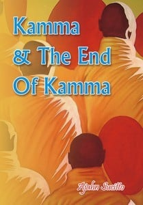 Kamma and the end of Kamma Ajahn Sucitto