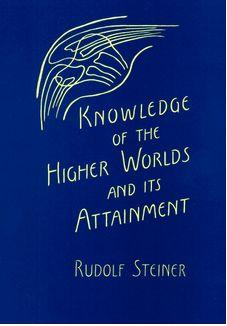 Knowledge of the higher worlds and its attainment by Rudolf Steiner free ebook in PDF