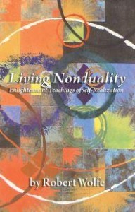 Living Nonduality by Robert Wolfe