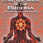 Mastering the core teachings of the Buddha