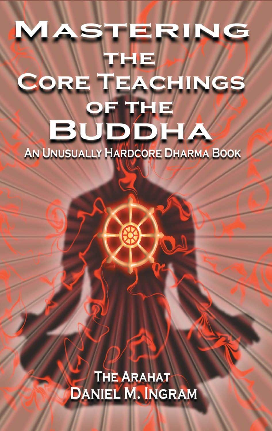 Download books sacred spiritual texts and pdf e books mastering the core teachings of the buddha ccuart Choice Image