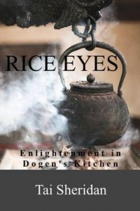 Rice Eyes Enlightenmet in Dogens Kitchen free ebook on Zen