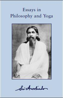 sri aurobindo essays in philosophy and yoga the ebook sri aurobindo essays in philosophy and yoga