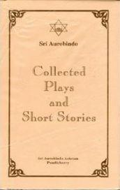 Sri Aurobindo VOL 3-4 Collected Plays and Stories free ebook cover