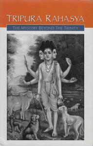 TRIPURA RAHASYA OR THE MYSTERY BEYOND THE TRINITY Book cover
