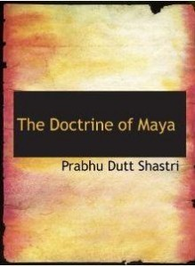 The Doctrine of Maya in Indian Philosophy