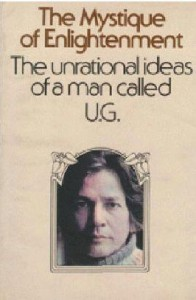 The Mystique of Enlightenment The unrational ideas of a man called UG free ebook