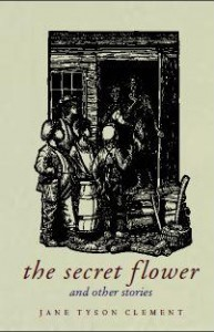 The Secret FLower and other stories free ebook by Jane Tyson Clement