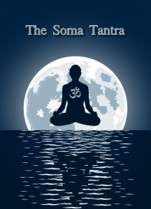 The Soma Tantra - free ebook on Hinduism and Tantra